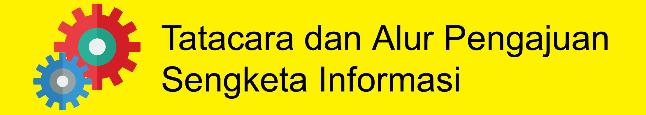 Tata Cara Pengajuan Permohonan Penyelesaian Sengketa ke Komisi Informasi